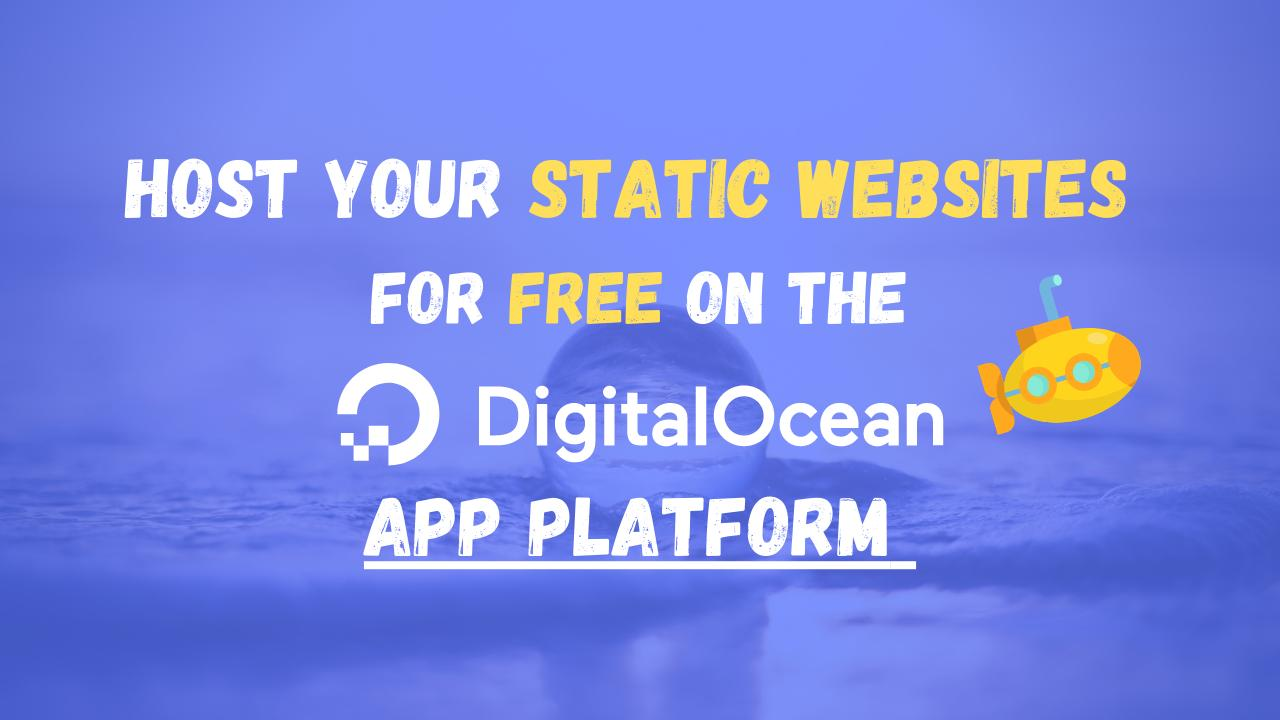 How to host your static websites for free on the DigitalOcean App platform