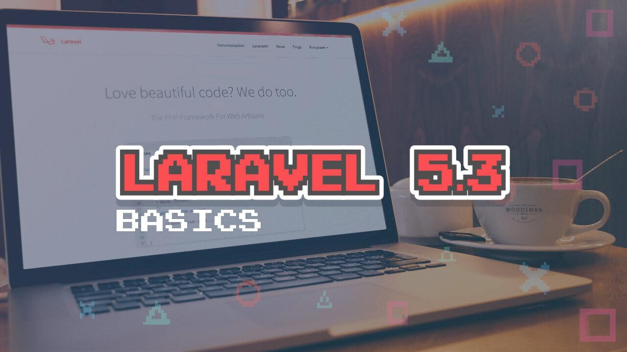 Laravel 5.3 Basics