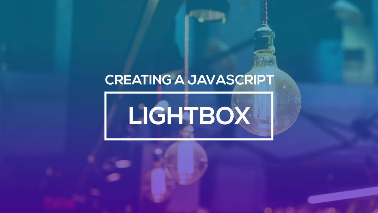 Creating a Javascript Lightbox