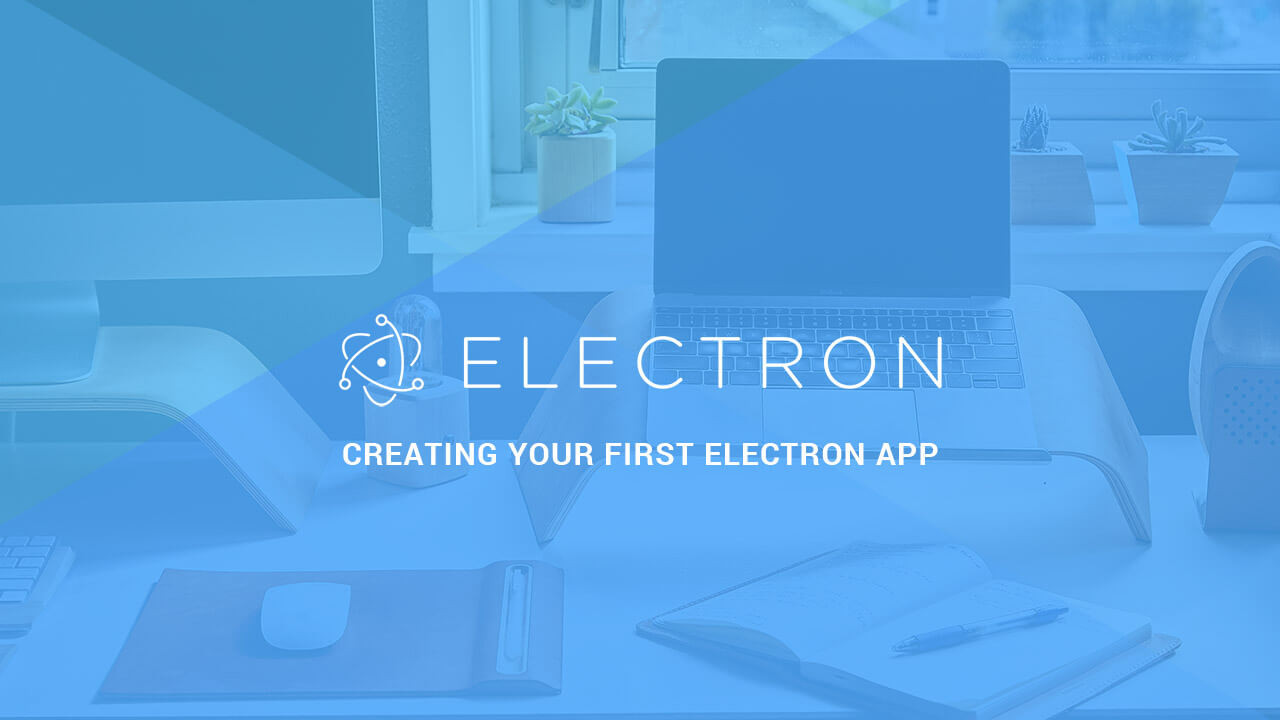 Creating Your First Electron App