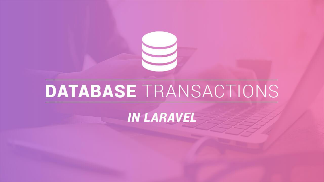 Database Transactions in Laravel