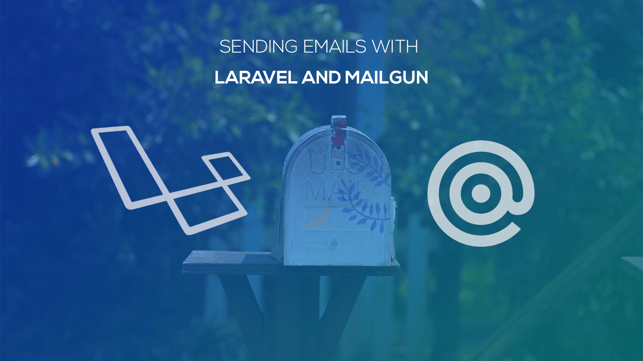 Sending Emails with Laravel and Mailgun
