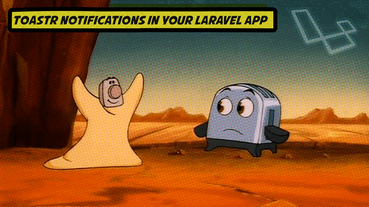 Adding Toastr Notifications to your Laravel App