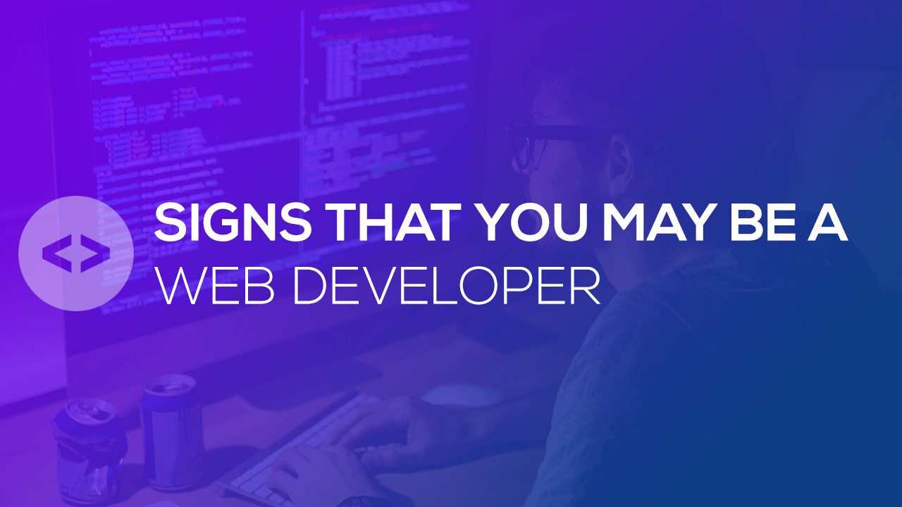 Signs that you may be a developer