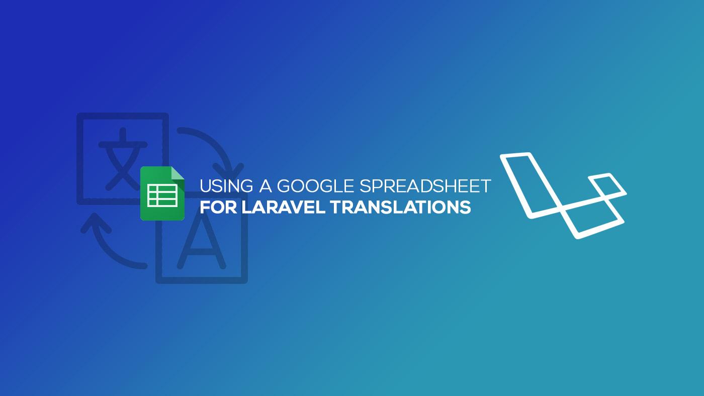 Using a Google Spreadsheet for Laravel Translations