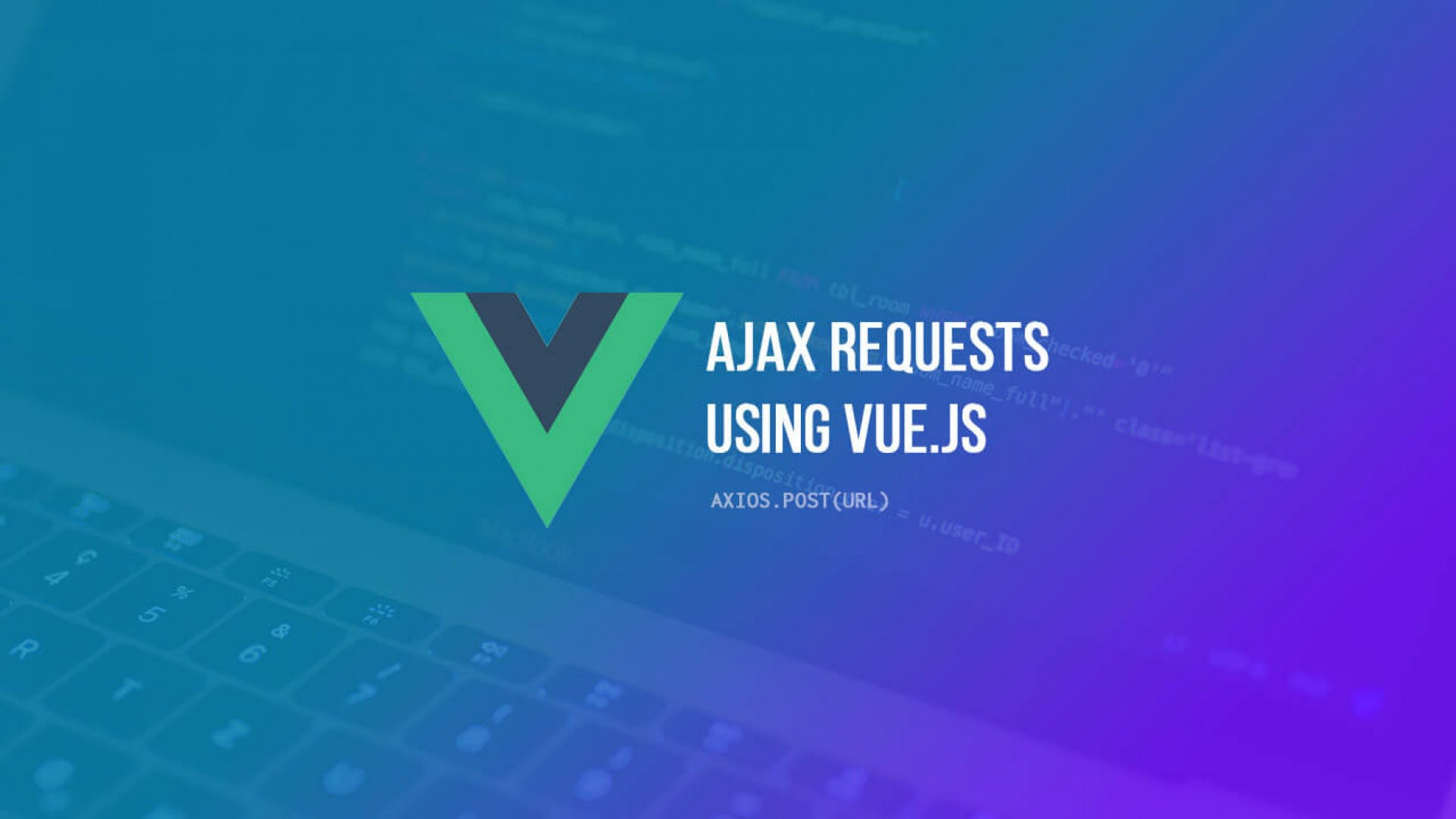 Vue JS and Ajax Requests