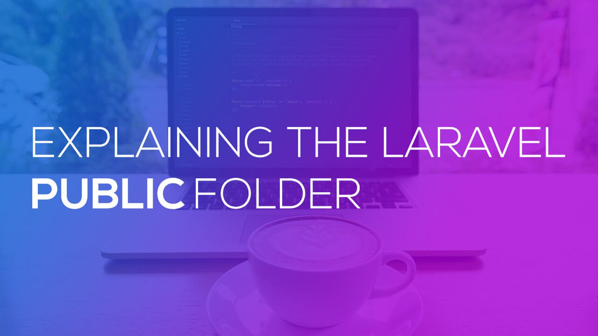 Explaining the Laravel Public Folder