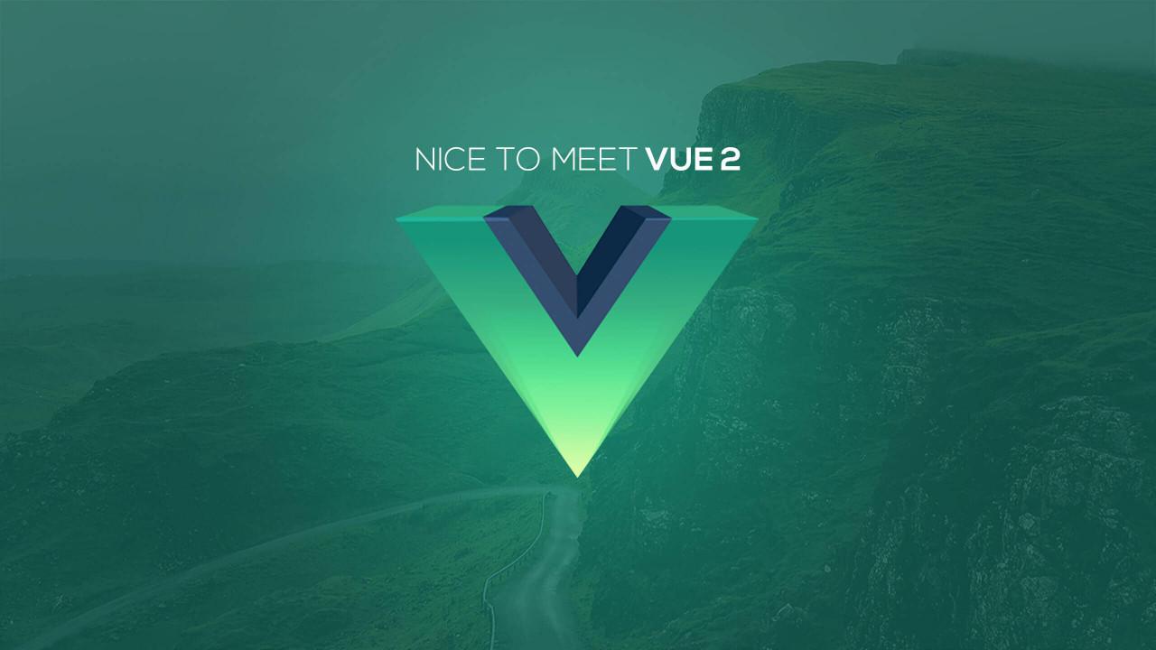 Nice to Meet Vue 2