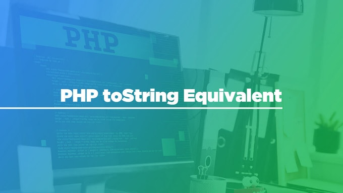 PHP toString Equivalent