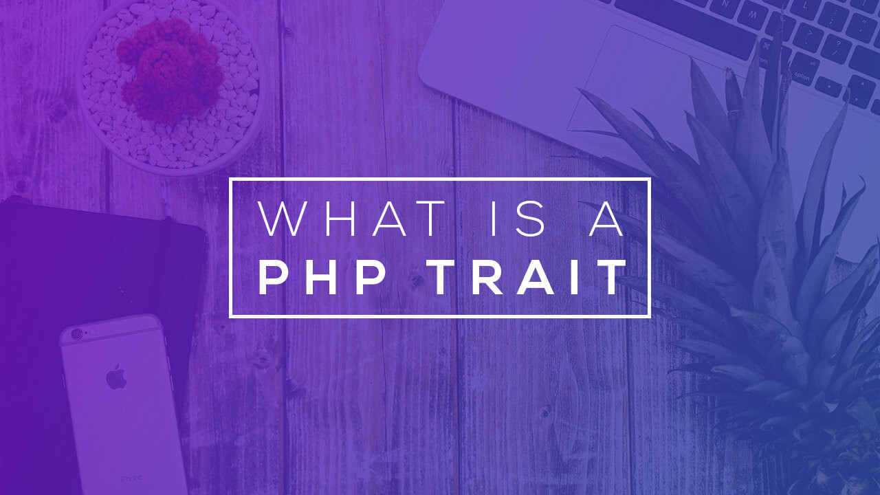 What is a PHP Trait