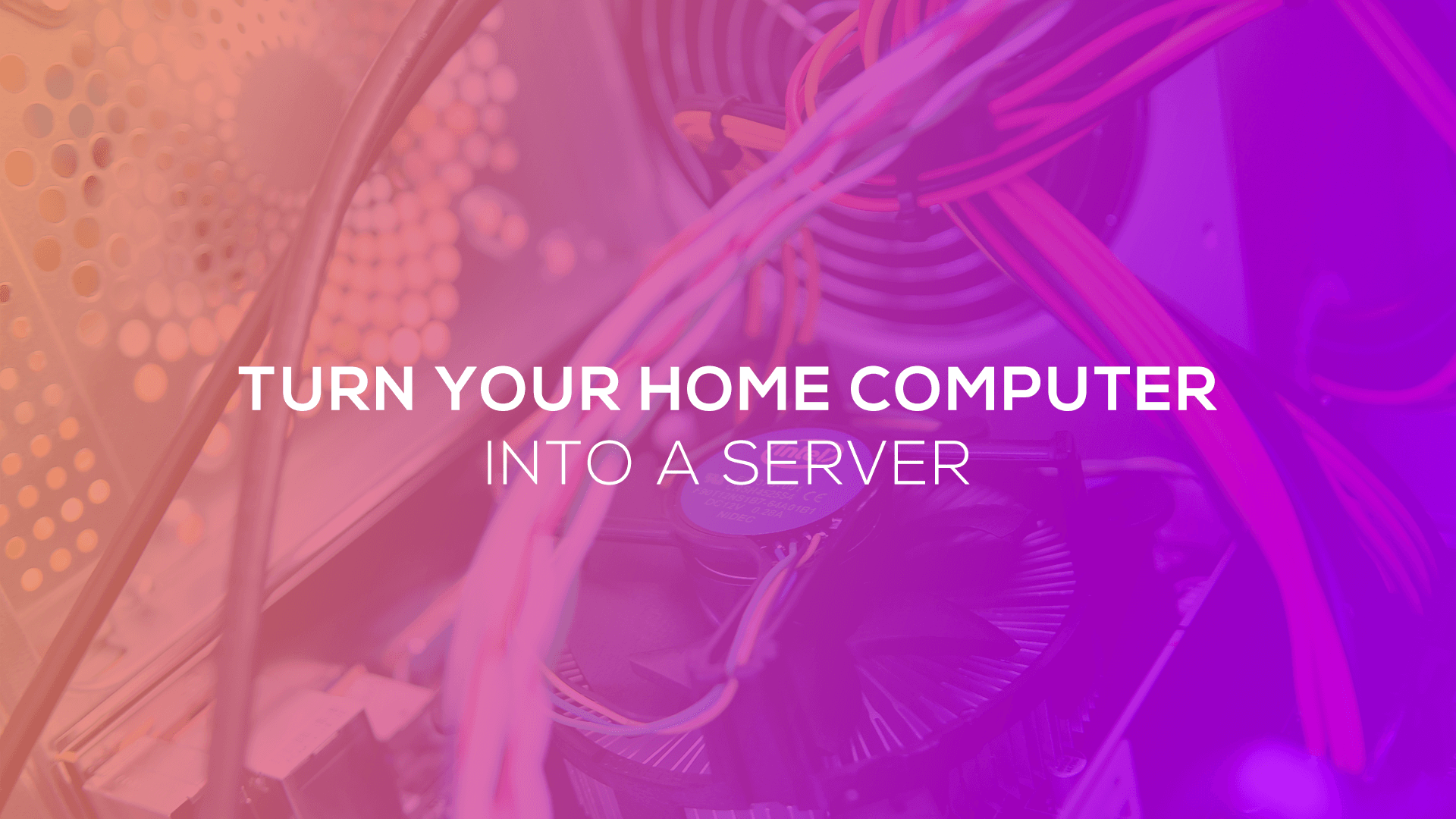 Turn your home computer into a server