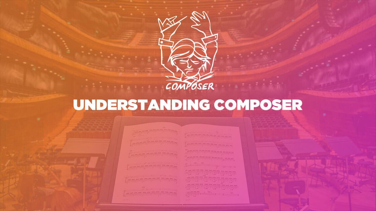 Understanding Composer
