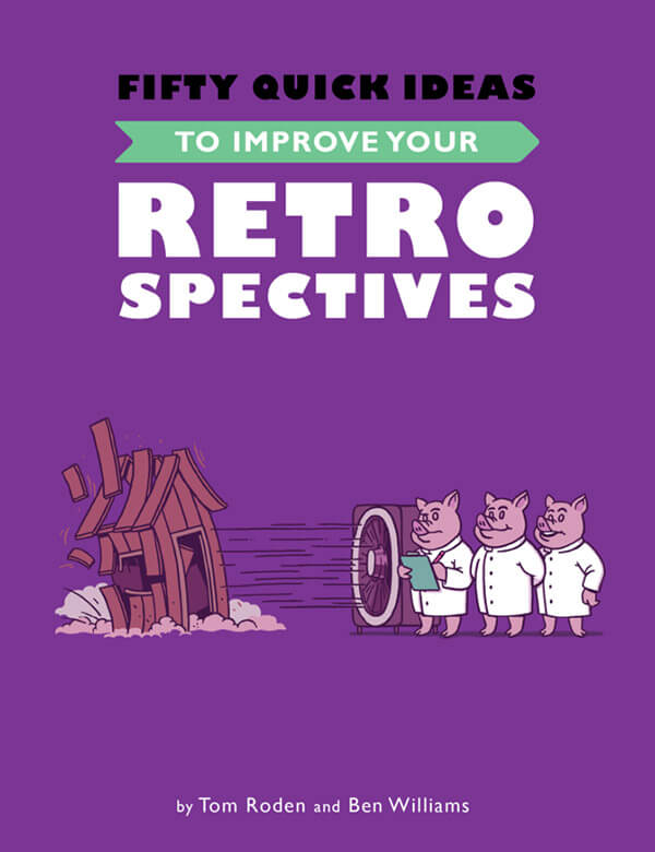 Fifty Quick Ideas To Improve Your Retrospectives