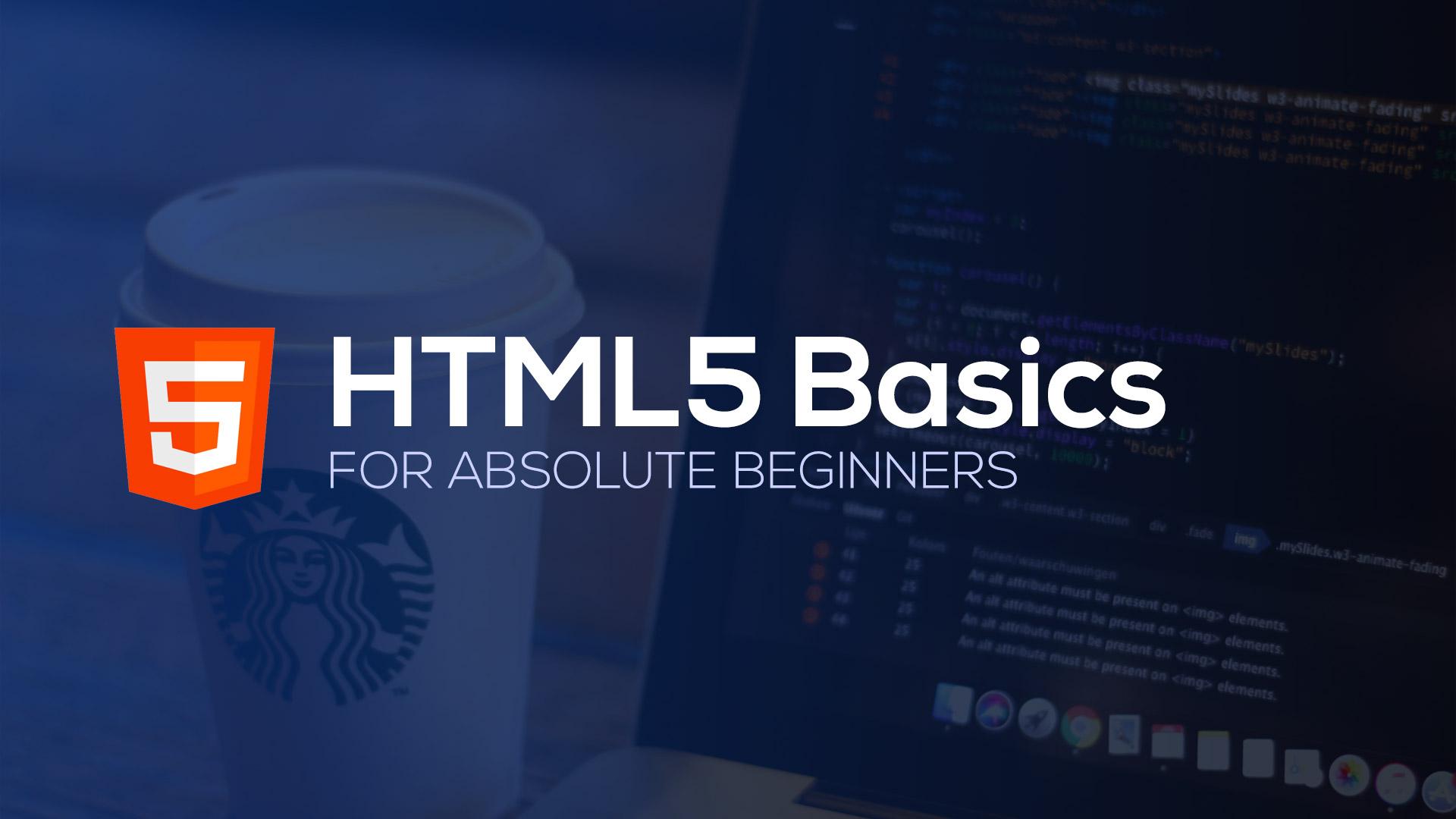HTML5 Basics for Absolute Beginners