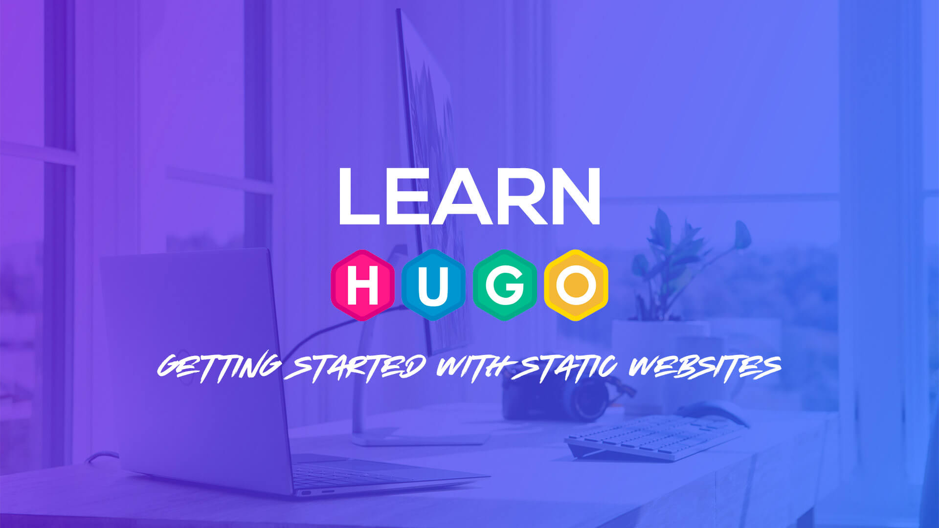 Getting Started with Static Websites - Learn Hugo