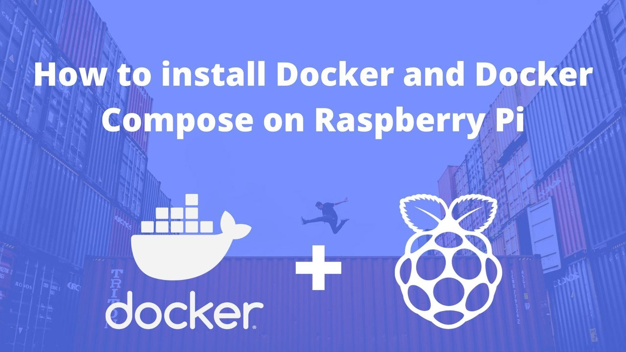 How to install Docker and Docker Compose on Raspberry Pi