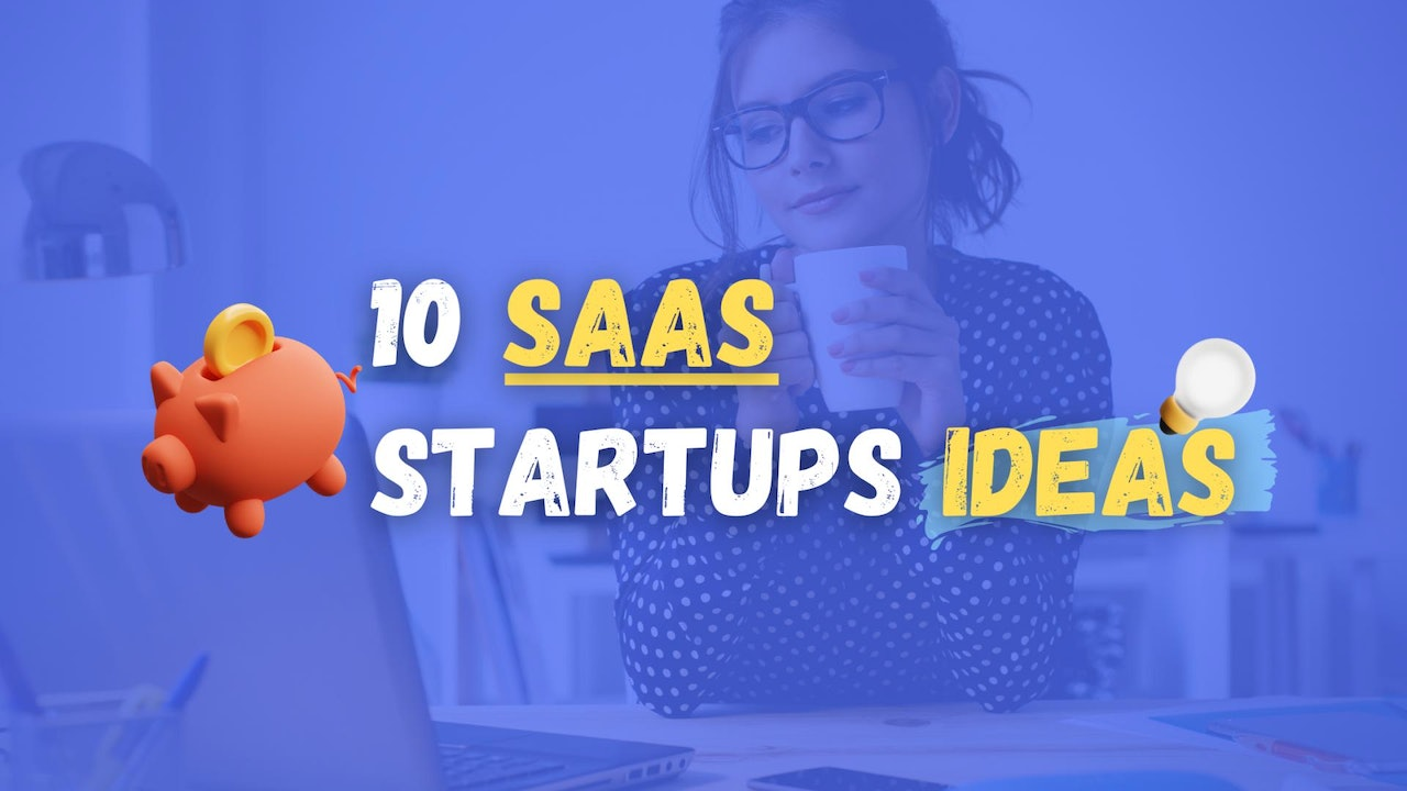 10 SaaS Startups Ideas to Build in 2021