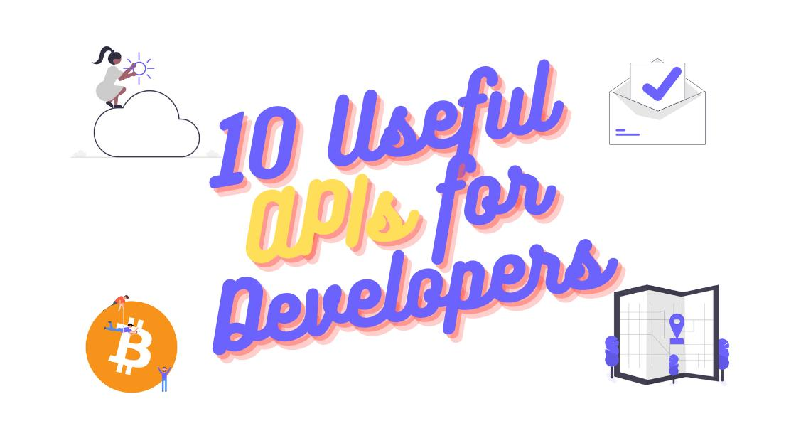 10 Useful APIs for Developers