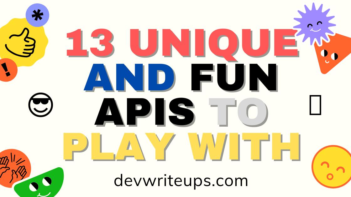 13 Unique and Fun APIs + Project ideas