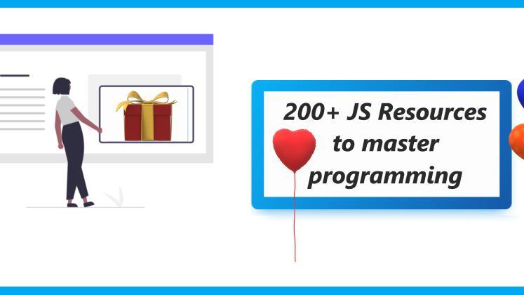 200+ JS Resources to master programming 💥 Cheat Sheet