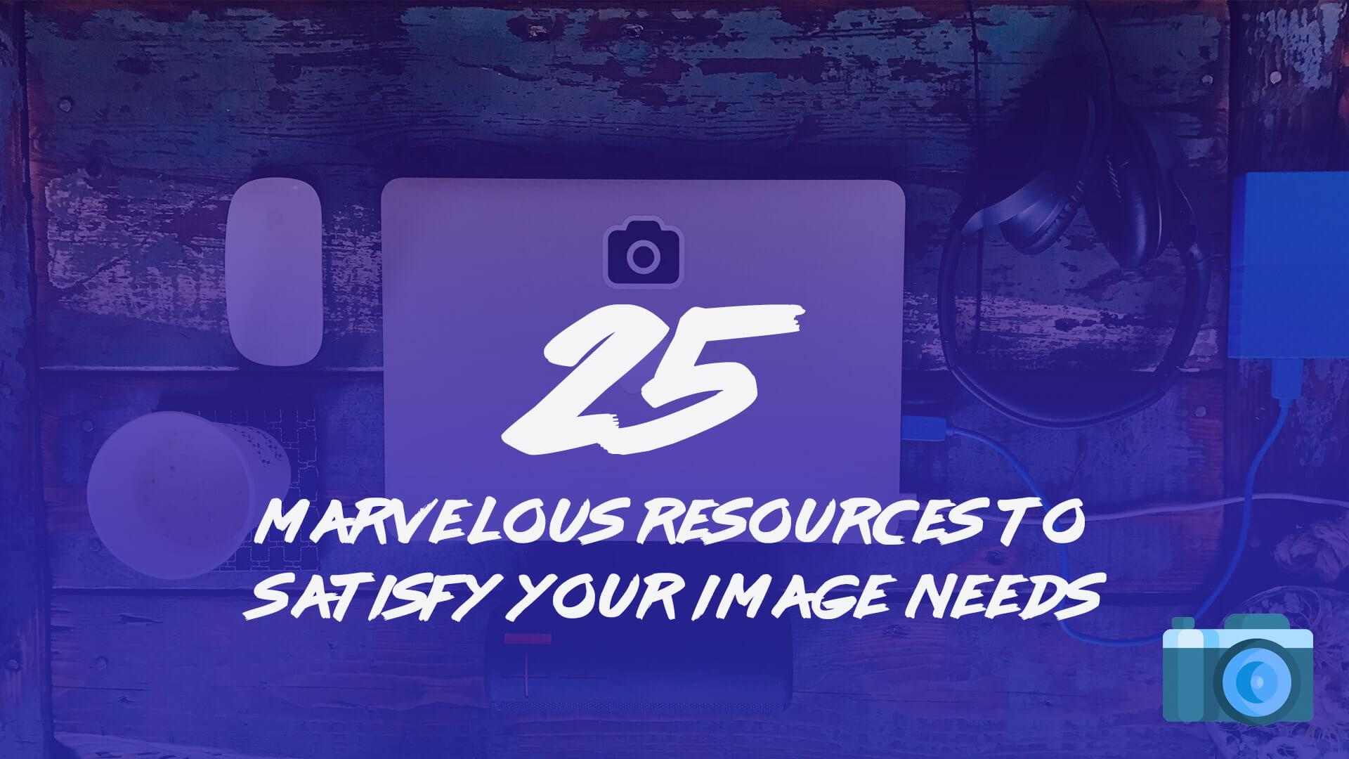 25 Marvelous Resources to satisfy your image needs 🙌