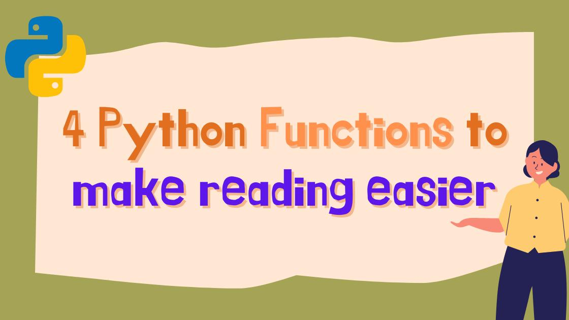 4 Python functions that make reading easier