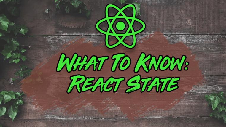 5 Things Every React Developer Should Know About State