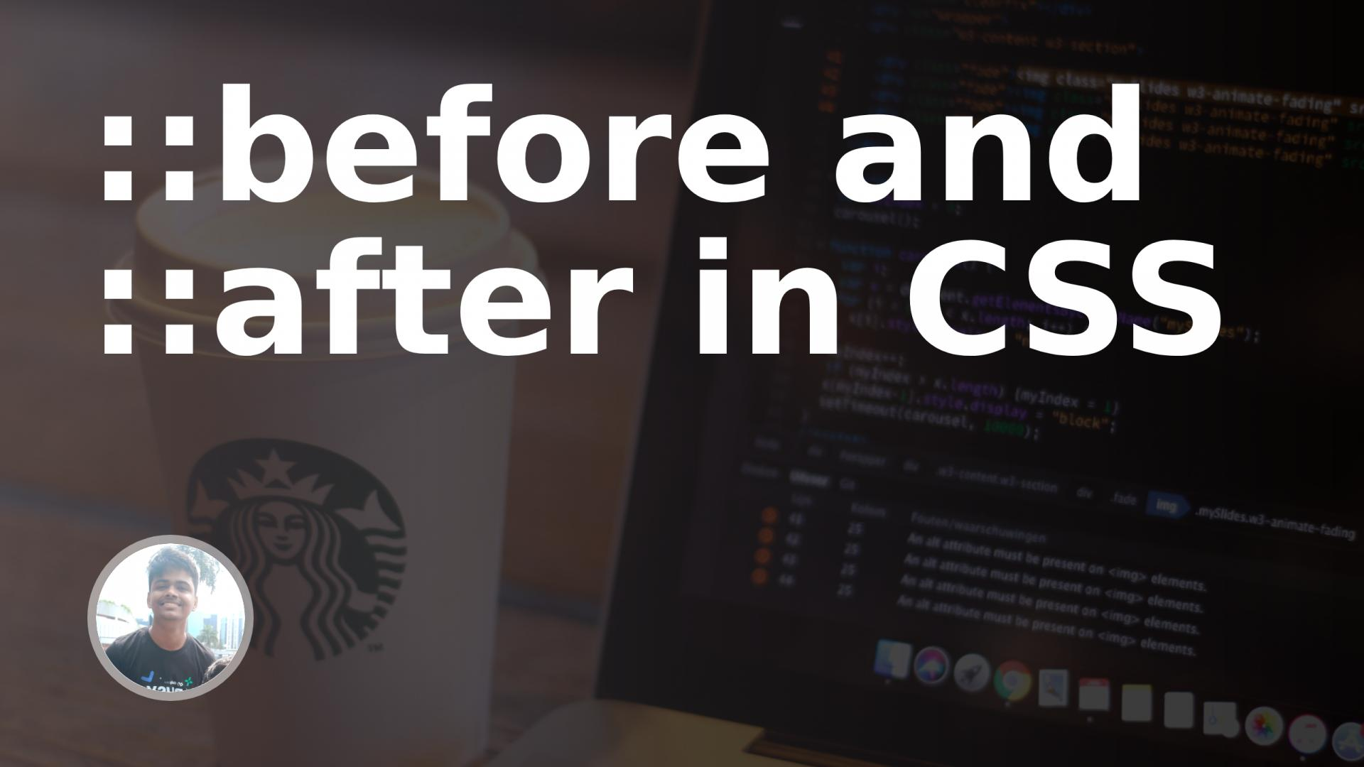 A brief guide to ::before and ::after in CSS | Tutorial