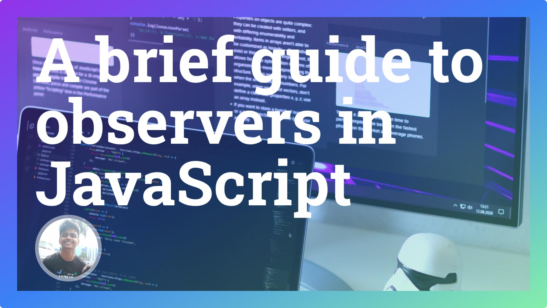 A brief guide to observers in JavaScript