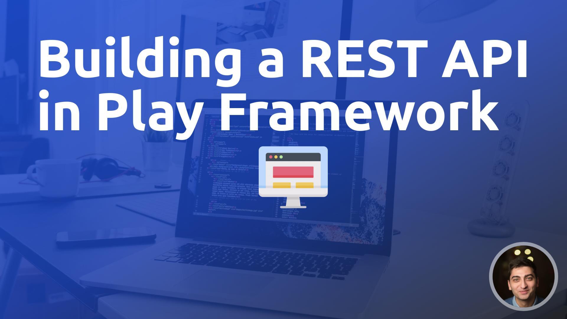 Building a REST API in Play Framework