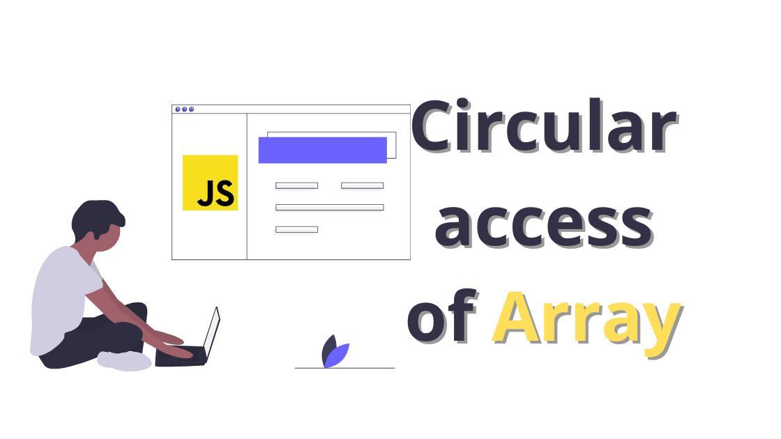 Circular access of Array in JavaScript