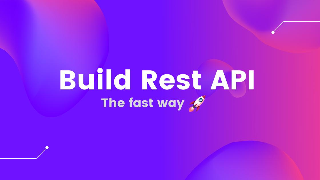 Creating a super productive REST API in 30 seconds 💪