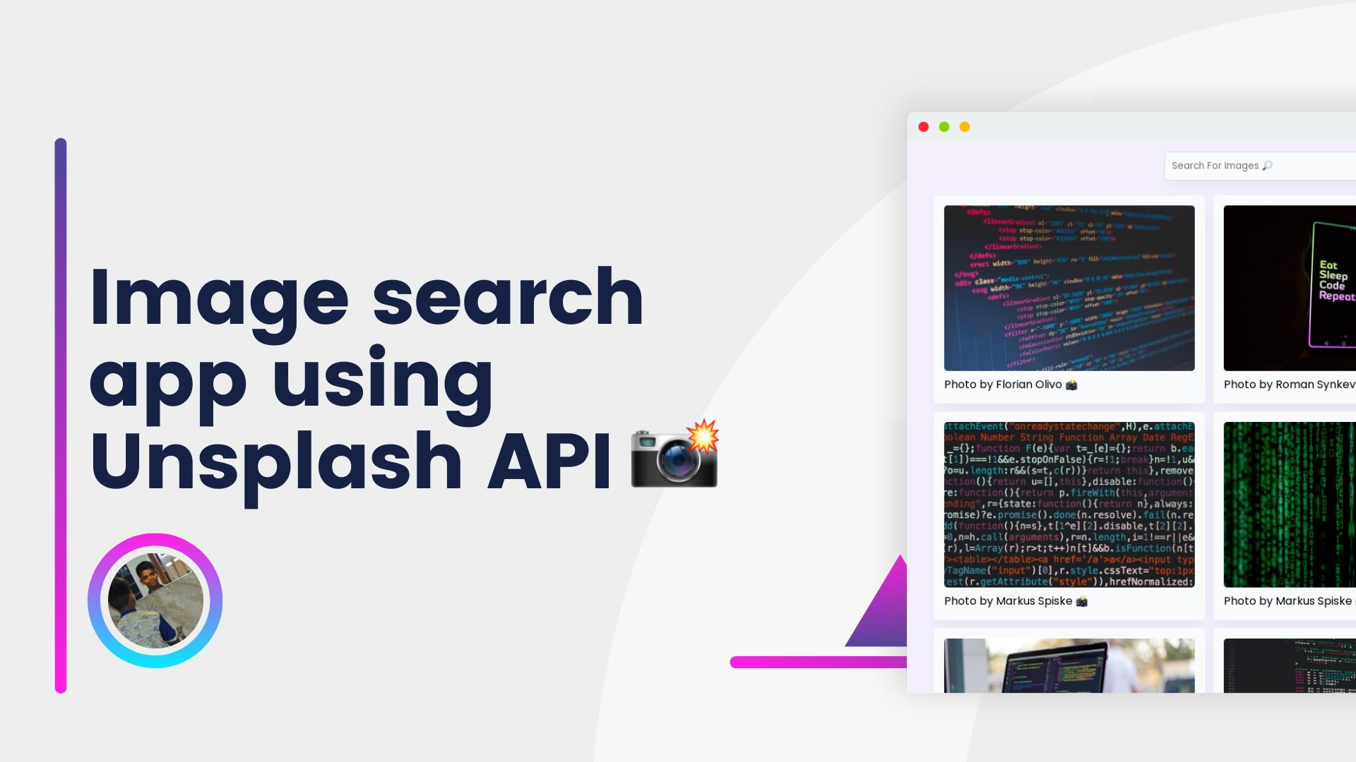 Creating an Image search app using Unsplash API with infinite scrolling 📸