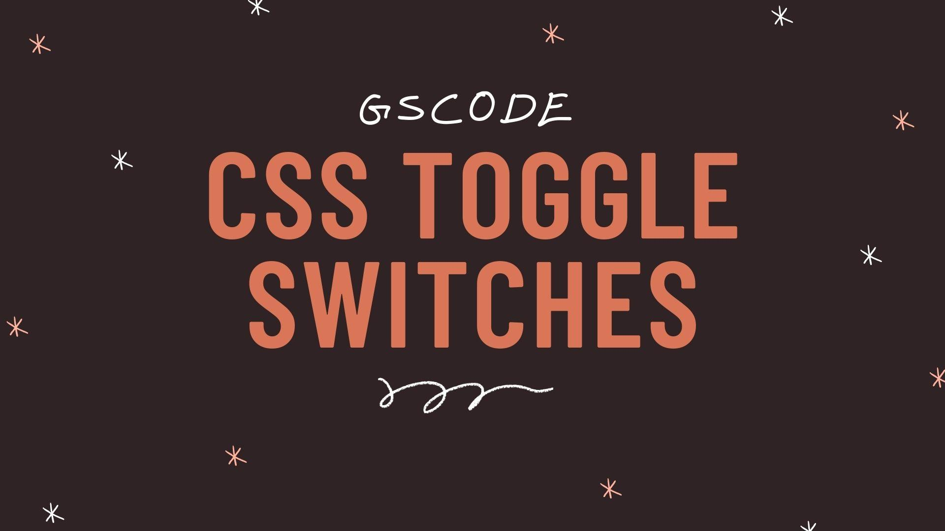 GREAT 20+ CSS TOGGLE EXAMPLE