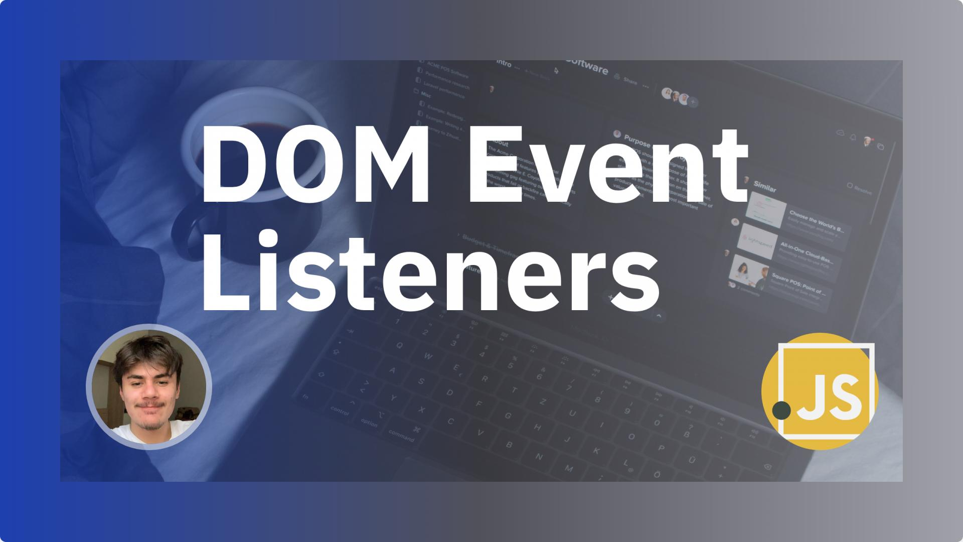 DOM Event Listeners