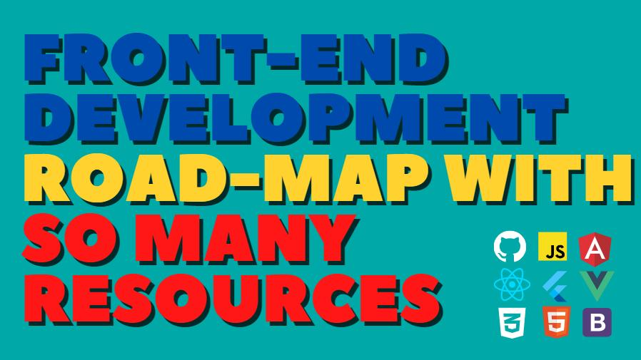 Ultimate RoadMap with so many resources for Front-End Development 💥💥
