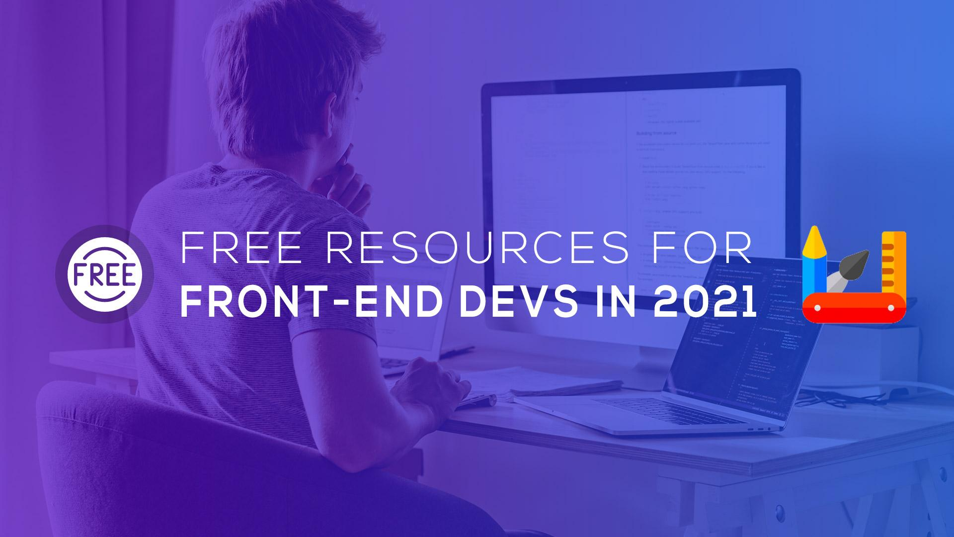 FREE Resources for Front-End Devs in 2021⚡