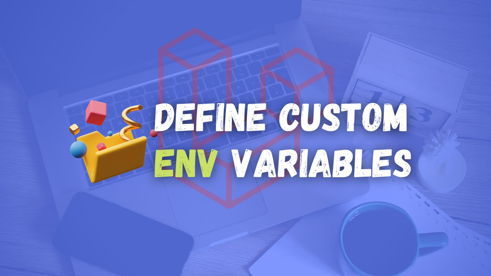 How to Define Custom ENV Variables in Laravel?