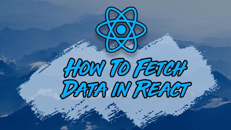 How to Fetch Data in React: Cheatsheet + Examples