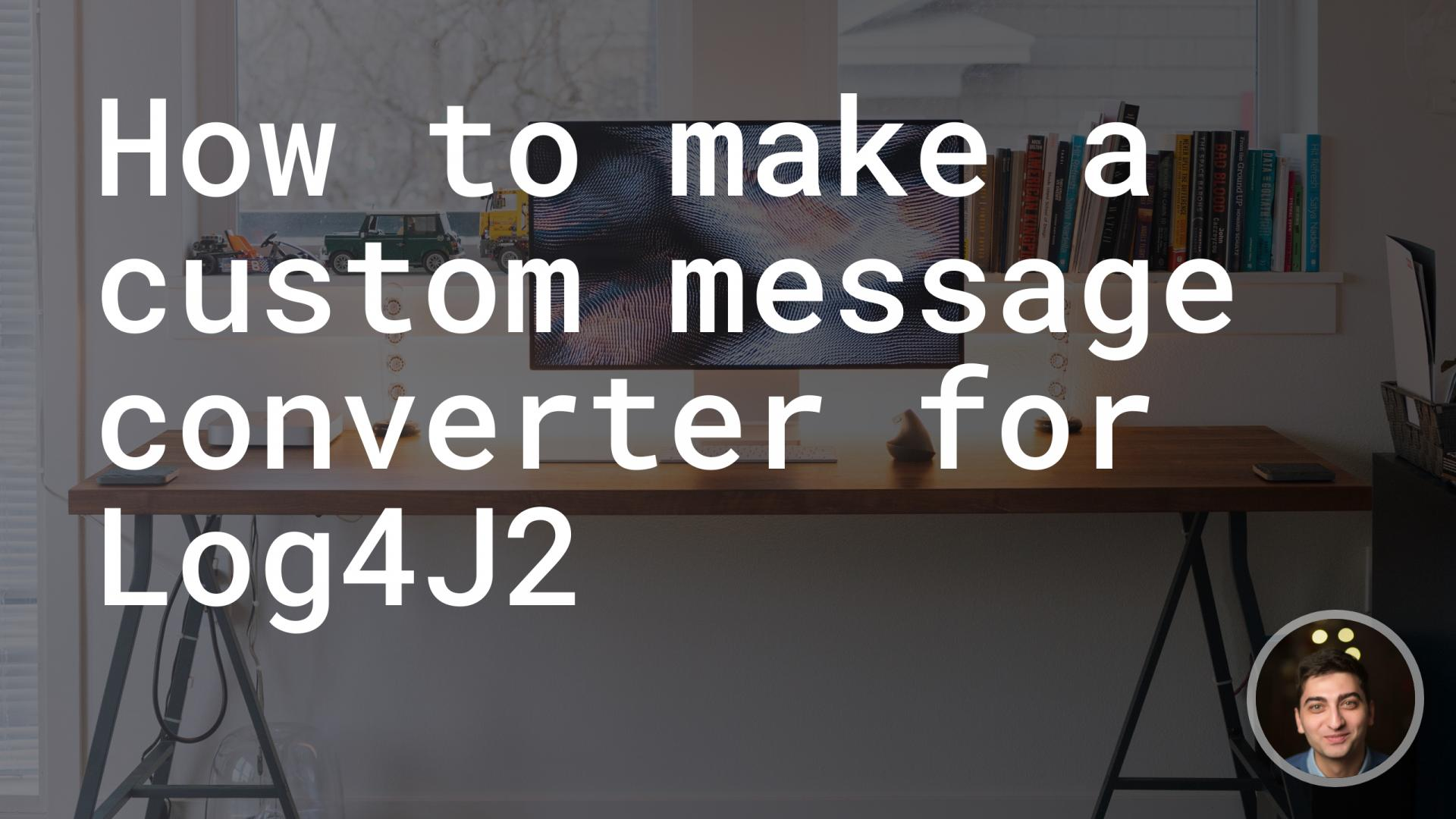 How to make a custom message converter for Log4J2