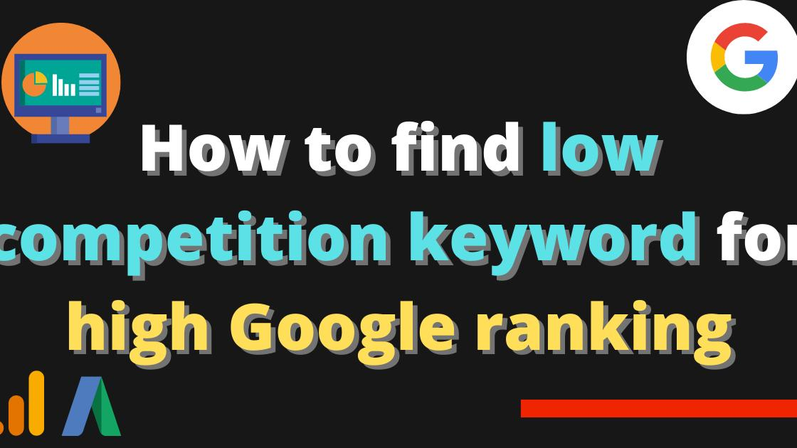 How to find low competition keyword for high google ranking