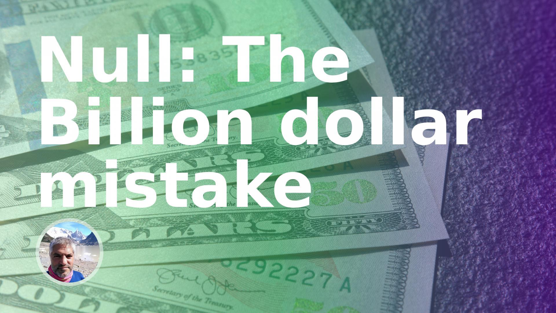 Null: The Billion dollar mistake