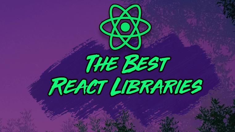 5 React Libraries You Should Be Using in 2021
