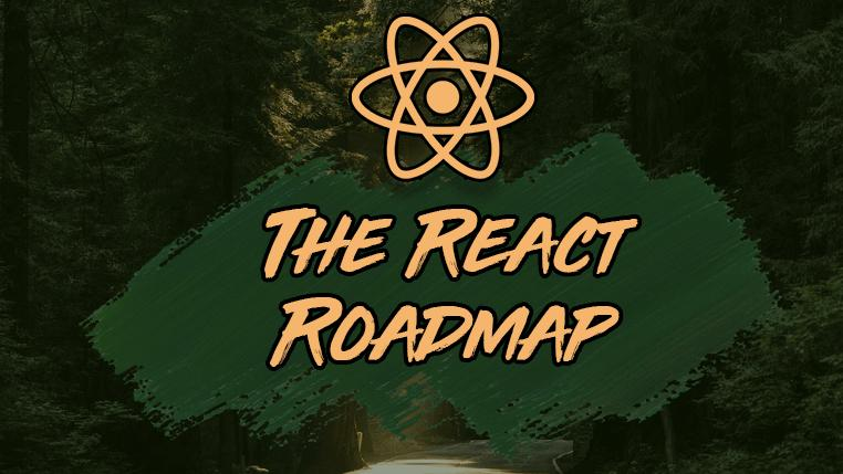 The React Roadmap 🏁 10 Steps to Become a React Developer in 2021