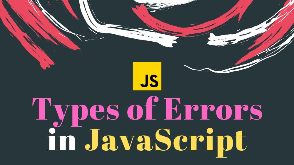 Types of Errors in JavaScript