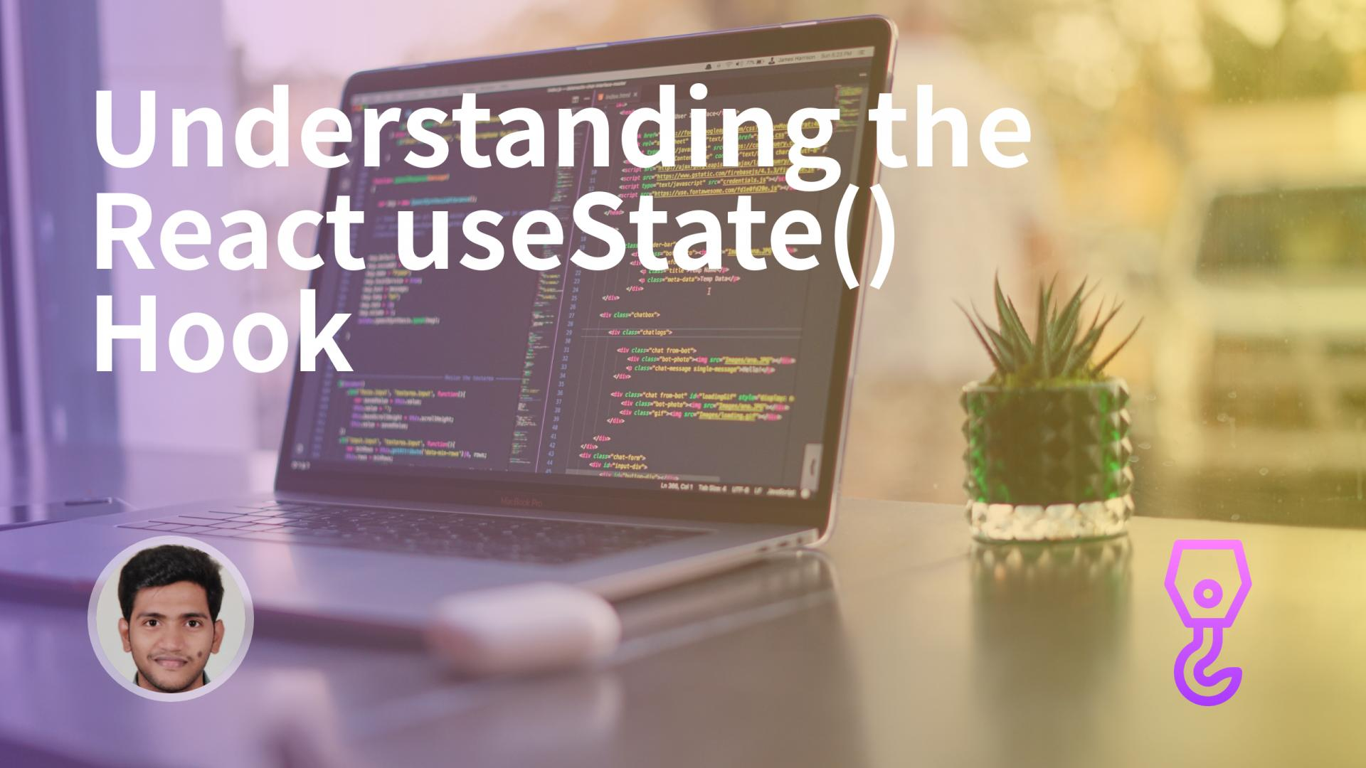 Understanding the React useState() Hook