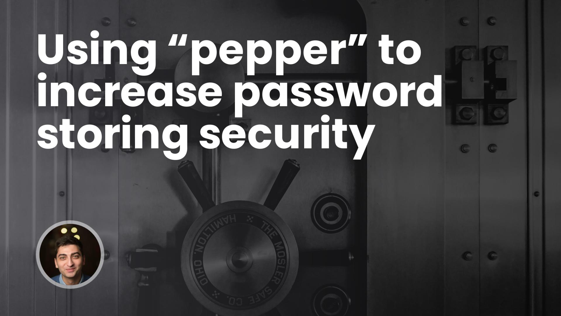 "Using ""pepper"" to increase password storing security"