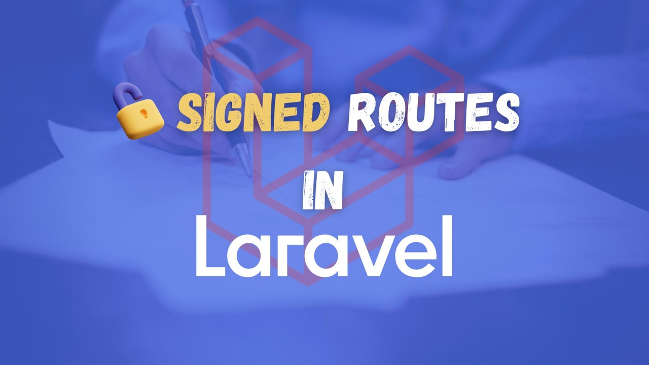 What are signed routes in Laravel and how to use them?
