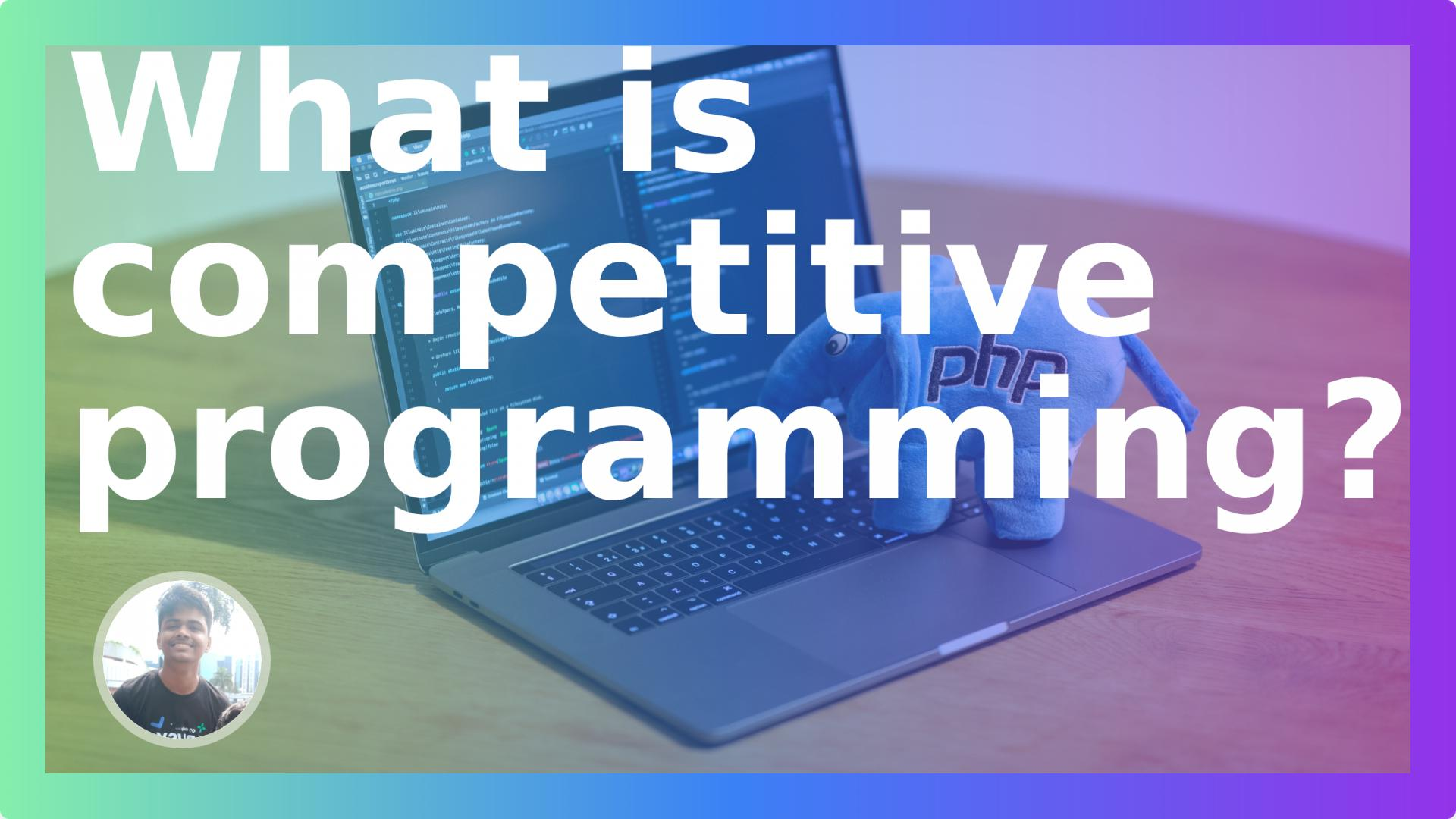 What is competitive programming?