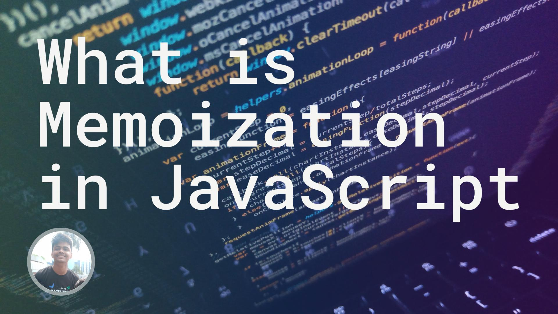 What is Memoization in JavaScript